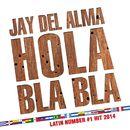 Hola, Bla Bla/Jay Del Alma