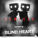 Blind Heart Remixes/Cazzette