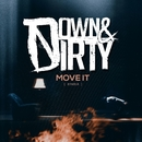 Move It/Down & Dirty