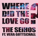 Where did the love go? (feat. Vera Gottschall)/The Seihos