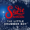 The Little Drummer Boy/Sadie and the Hotheads