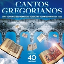 Canto Gregoriano (Edición remasterizada 40 Aniversario)/Coro de Monjes del Monasterio Benedictino de Santo Domingo de Silos