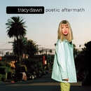 Poetic Aftermath/Tracy Dawn