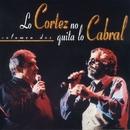Lo Cortez No Quita Lo Cabral, Vol. 2/Alberto Cortez y Facundo Cabral