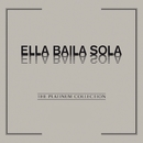 The Platinum Collection: Ella Baila Sola/Ella Baila Sola