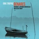 Benares/Erik Truffaz, Malcolm Braff, Indrani Mukherjee & Apurba Mukherjee