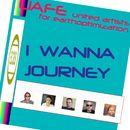 I Wanna Journey (Remastered)/E.C.B.S. UAFE United Artists for Earthoptimization