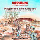 Didgeridoo und Känguru - Australische Lieder und Geschichten für Kinder/Karibuni mit Pit Budde & Josephine Kronfli
