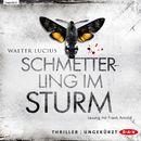 Schmetterling im Sturm (Ungekürzt)/Walter Lucius