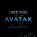 I See You [Theme from Avatar] (Cosmic Gate Club Mix)/James Horner