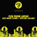 Last Night Stand / Electric Lullaby/Fish From Japan