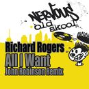 All I Want (John Robinson Remix)/Richard Rogers