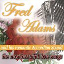 The Most Beautiful Love Songs/Fred Adams And His Romantic Accordion Sound