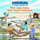 Wer sagt denn hier noch Eskimo? Lieder und Geschichten aus dem Land der Inuit/Karibuni mit Pit Budde & Josephine Kronfli