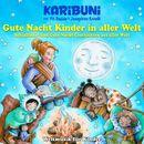 Gute Nacht Kinder in aller Welt - Schlaflieder und Gute-Nacht-Geschichten aus aller Welt/Karibuni mit Pit Budde & Josephine Kronfli