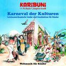 Karneval der Kulturen - Lateinamerikanische Lieder und Geschichten für Kinder/Karibuni mit Pit Budde & Josephine Kronfli