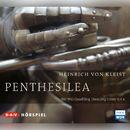 Penthesilea (Hörspiel)/Heinrich von Kleist