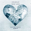 True Love (Davide Rossi Remix)/Coldplay
