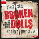 Broken Dolls (Ungekürzt)/James Carol