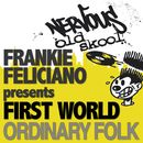 Ordinary Folk/Frankie Feliciano Pres First World