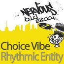 Rhythmic Entity/Choice Vibe