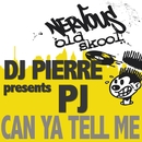 Can Ya Tell Me/DJ Pierre Presents PJ