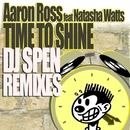 Time To Shine feat. Natasha Watts, DJ Spen Remixes/Aaron Ross