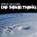Do Something/Steve Mulder