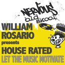 Let The Music Motivate/William Rosario Pres House Rated