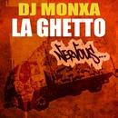 La Ghetto/DJ Monxa