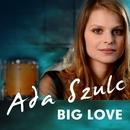 Big Love [Radio Edit] (Radio Edit)/Ada Szulc