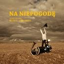 Na Niepogode/Michal Jurkiewicz