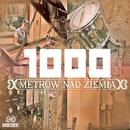 1000 M Nad Ziemia/Mrozu
