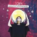 Serpentyny I Mydlane Banki [Radio Edit] (Radio Edit)/Sofa