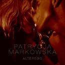 Alter Ego [Single Version]/Patrycja Markowska