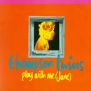 Play With Me (Jane) / The Saint/Thompson Twins