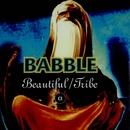 Beautiful / Tribe/Babble
