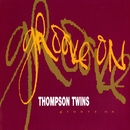 Groove On/Thompson Twins