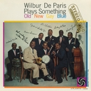 Plays Something Old New Gay Blue/Wilbur De Paris