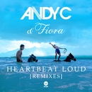 Heartbeat Loud (Remixes)/Andy C & Fiora