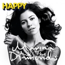 Happy/Marina And The Diamonds