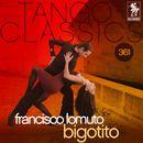 Tango Classics 361: Bigotito (Historical Recordings)/Francisco Lomuto
