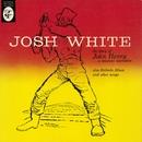 The Story Of John Henry... A Musical Narrative/Josh White