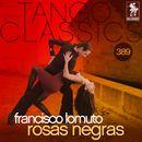 Tango Classics 389: Rosas Negras (Historical Recordings)/Francisco Lomuto