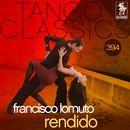 Tango Classics 394: Rendido (Historical Recordings)/Francisco Lomuto