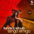 Tango Classics 383: Tango Amigo (Historical Recordings)/Francisco Lomuto