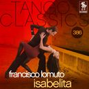 Tango Classics 386: Isabelita (Historical Recordings)/Francisco Lomuto