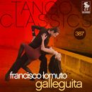 Tango Classics 387: Galleguita (Historical Recordings)/Francisco Lomuto