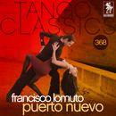 Tango Classics 368: Puerto Nuevo (Historical Recordings)/Francisco Lomuto