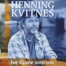 For sånne som oss/Henning Kvitnes